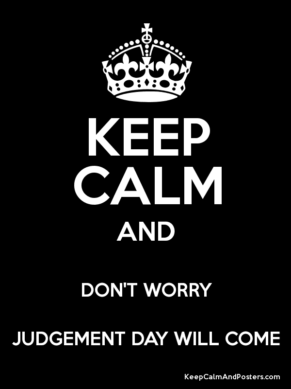 keep-calm-judgement-day-will-come.png